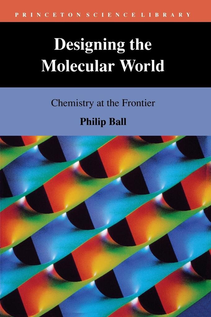 Designing the Molecular World: Chemistry at the Frontier als Buch
