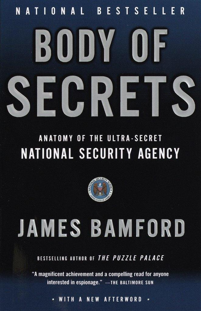 Body of Secrets: Anatomy of the Ultra-Secret National Security Agency als Taschenbuch