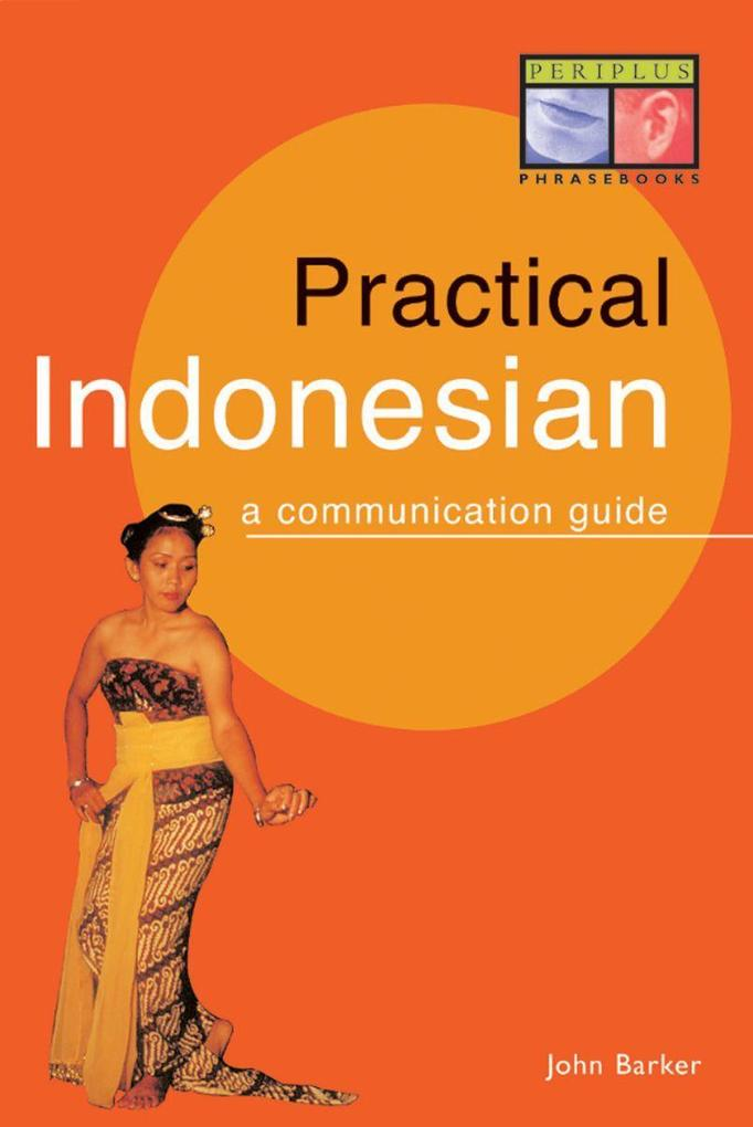 Practical Indonesian Phrasebook: A Communication Guide als Taschenbuch