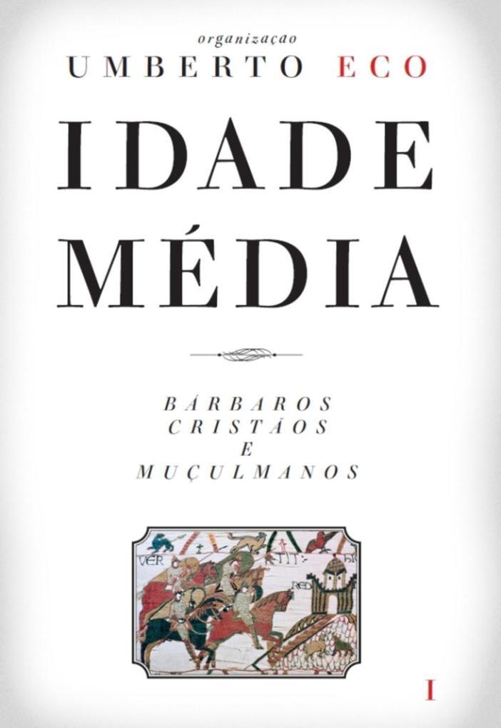Idade Média - Bárbaros cristãos e muçulmanos