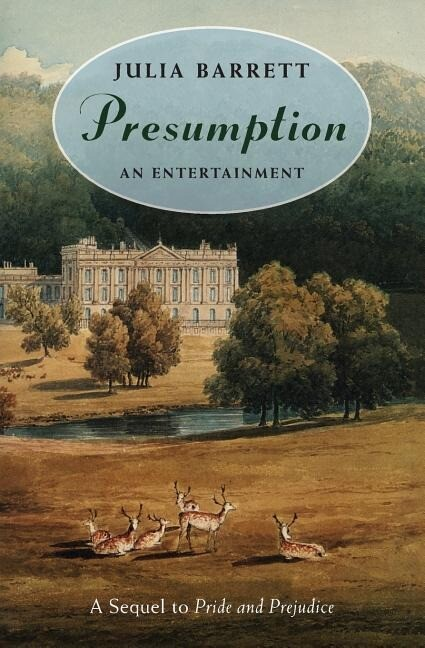 Presumption: An Entertainment: A Sequel to Pride and Prejudice als Taschenbuch