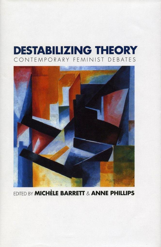 Destabilizing Theory: Contemporary Feminist Debates als Taschenbuch