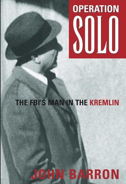 Operation Solo: The Fbi's Man in the Kremlin als Taschenbuch