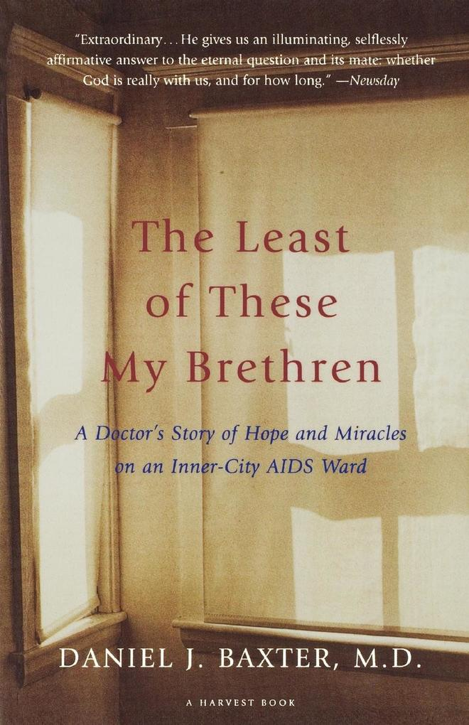 The Least of These My Brethren: A Doctor's Story of Hope and Miracles in an Inner-City AIDS Ward als Taschenbuch