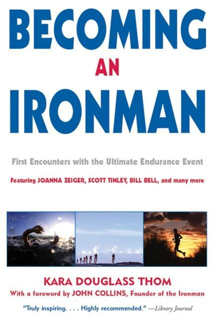 Becoming an Ironman: First Encounters with the Ultimate Endurance Event als Taschenbuch