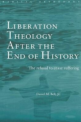 Liberation Theology after the End of History als Taschenbuch