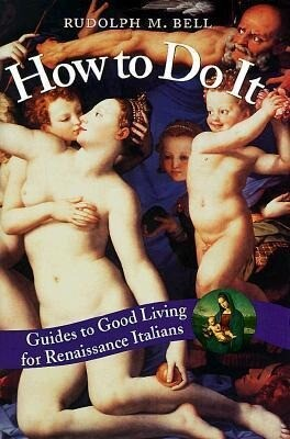 How to Do It: Guides to Good Living for Renaissance Italians als Buch