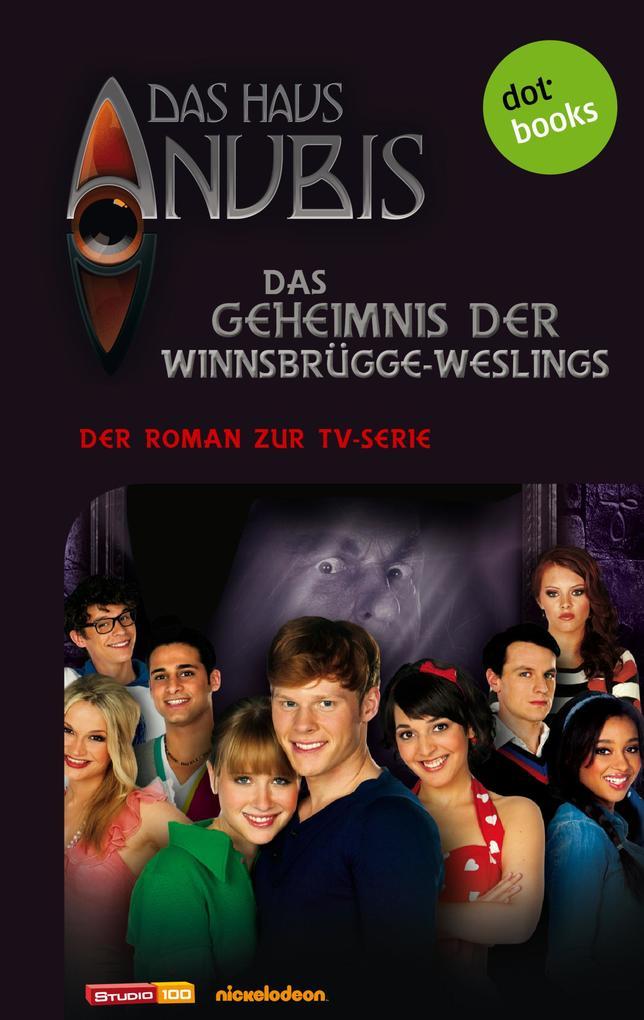 Das Haus Anubis - Band 5: Das Geheimnis der Winnsbrügge-Weslings als eBook