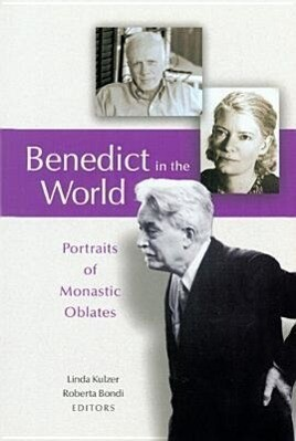 Benedict in the World: Portraits of Monastic Oblates als Taschenbuch