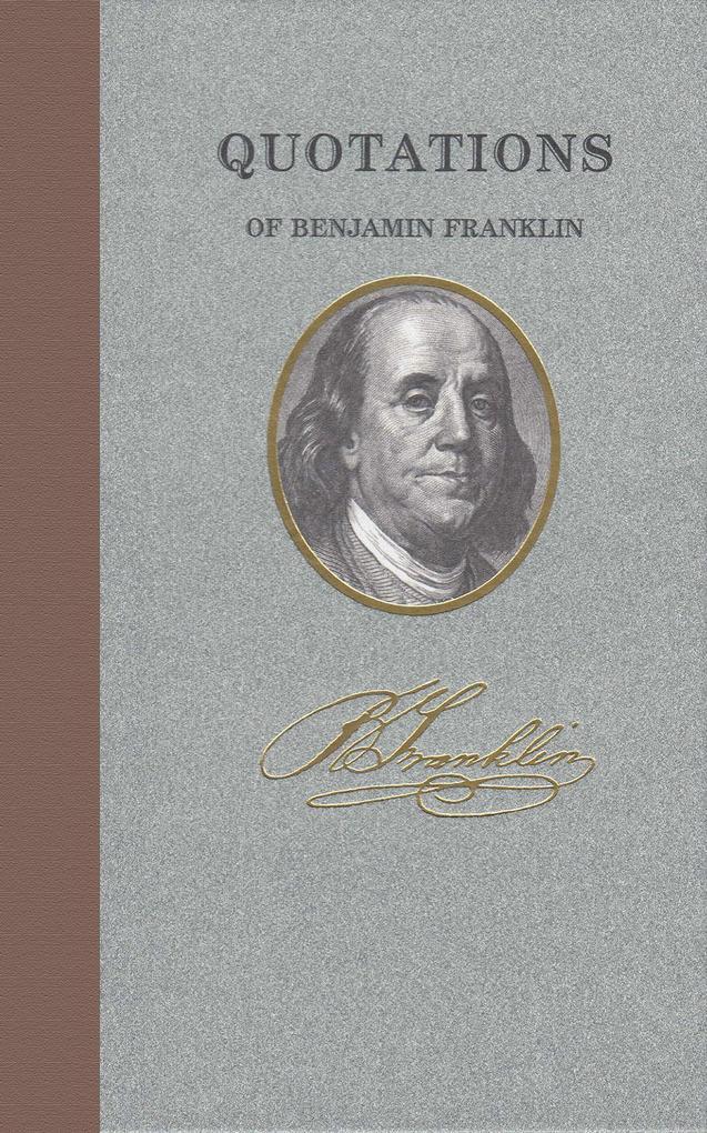 Quotations of Benjamin Franklin als Buch