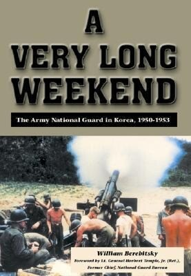 A Very Long Weekend: The Army National Guard in Korea, 1950-1953 als Taschenbuch