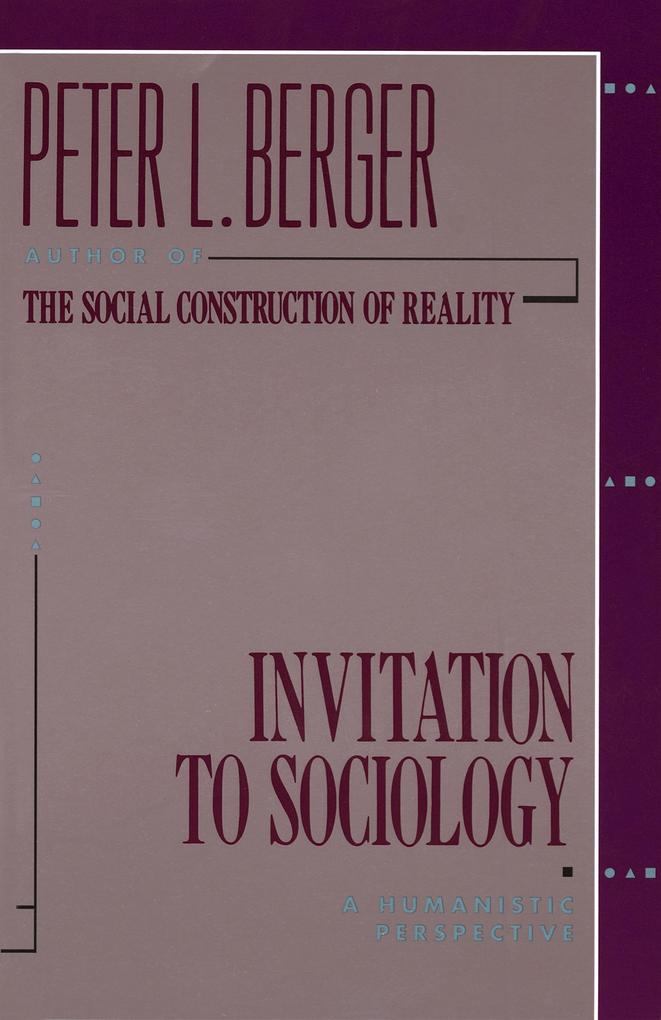 Invitation to Sociology: A Humanistic Perspective als Taschenbuch