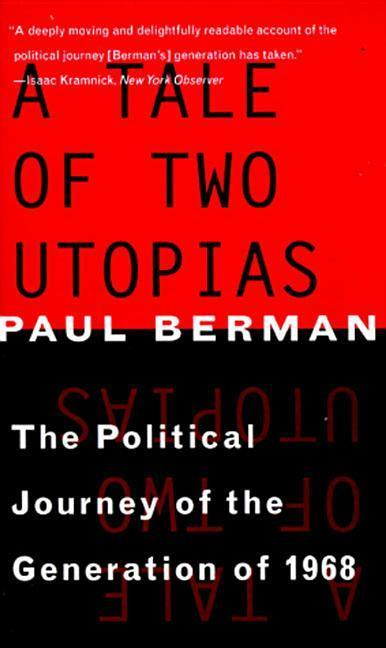 A Tale of Two Utopias: The Political Journey of the Generation of 1968 als Taschenbuch