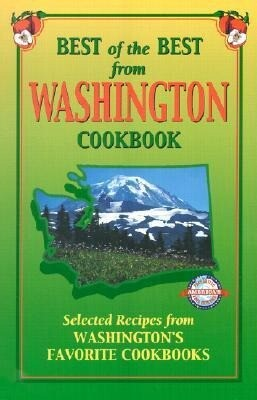 Best of the Best from Washington Cookbook: Selected Recipes from Washington's Favorite Cookbooks als Taschenbuch