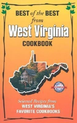 Best of the Best from West Virginia Cookbook: Selected Recipes from West Virginia's Favorite Cookbooks als Taschenbuch