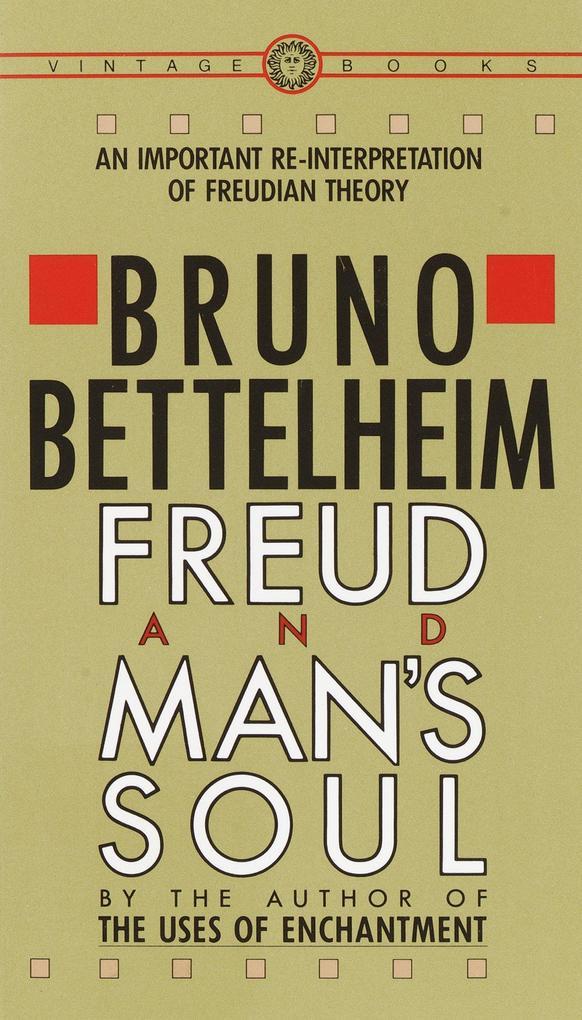 Freud and Man's Soul: An Important Re-Interpretation of Freudian Theory als Taschenbuch