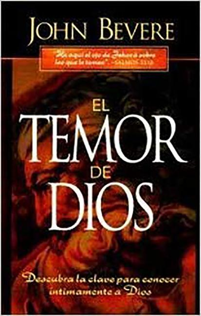 El Temor de Dios: Descubra la Clave Para Conocer Intimamente A Dios = The Fear of the Lord als Taschenbuch
