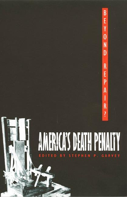 Beyond Repair?: America&Rsquo;s Death Penalty als Taschenbuch