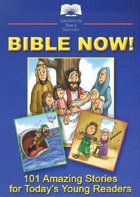 Bible Now!: 101 Amazing Stories for Today's Young Readers als Buch