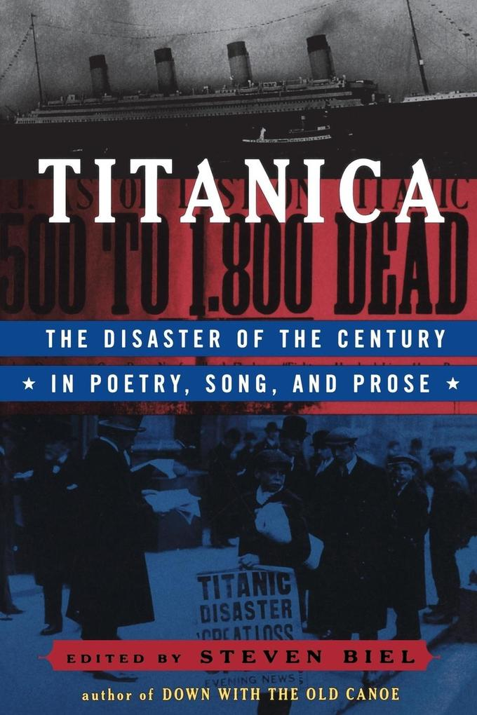 Titanica: The Disaster of the Century in Poetry, Song, and Prose als Taschenbuch