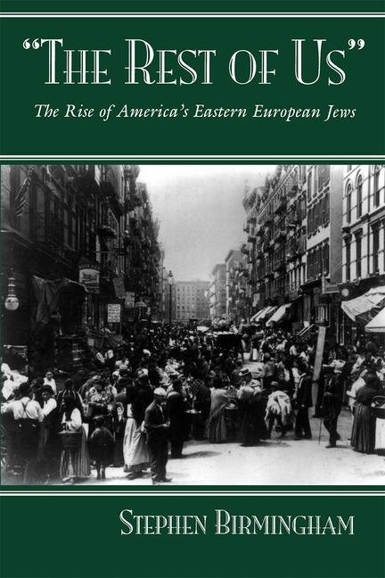 """The Rest of Us"": The Rise of America's Eastern European Jews als Taschenbuch"