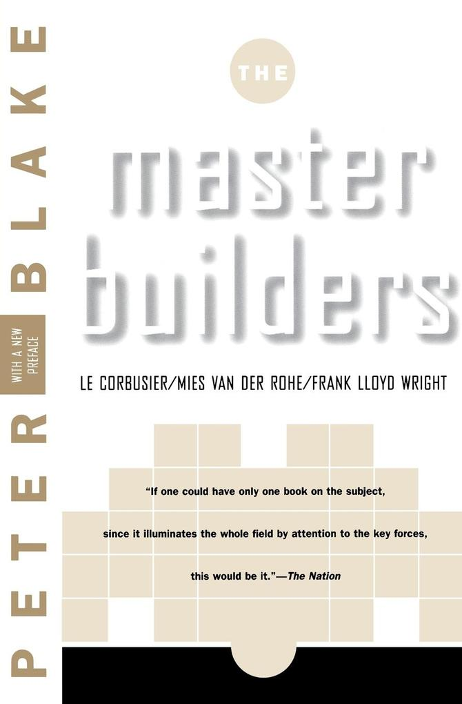 Master Builders: Le Corbusier, Mies Van Der Rohe, and Frank Lloyd Wright (Reissue) als Taschenbuch