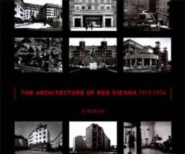 The Architecture of Red Vienna, 1919--1934 als Buch