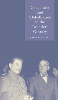 Geopolitics and Globalization in the Twentieth Century als Buch