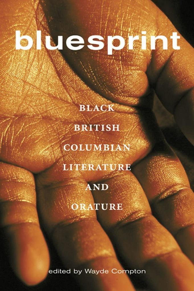 Bluesprint: Black British Columbian Literature and Orature als Taschenbuch