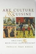 Art, Culture, and Cuisine: Ancient and Medieval Gastronomy als Taschenbuch