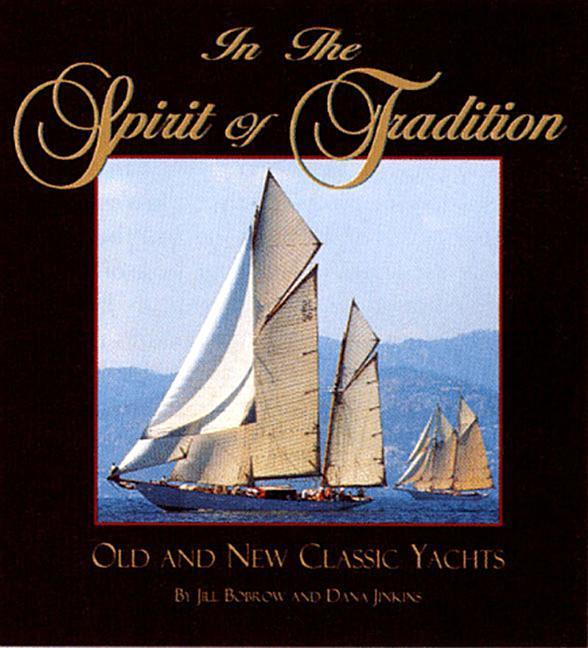 In the Spirit of Tradition: Old and New Classic Yachts als Buch