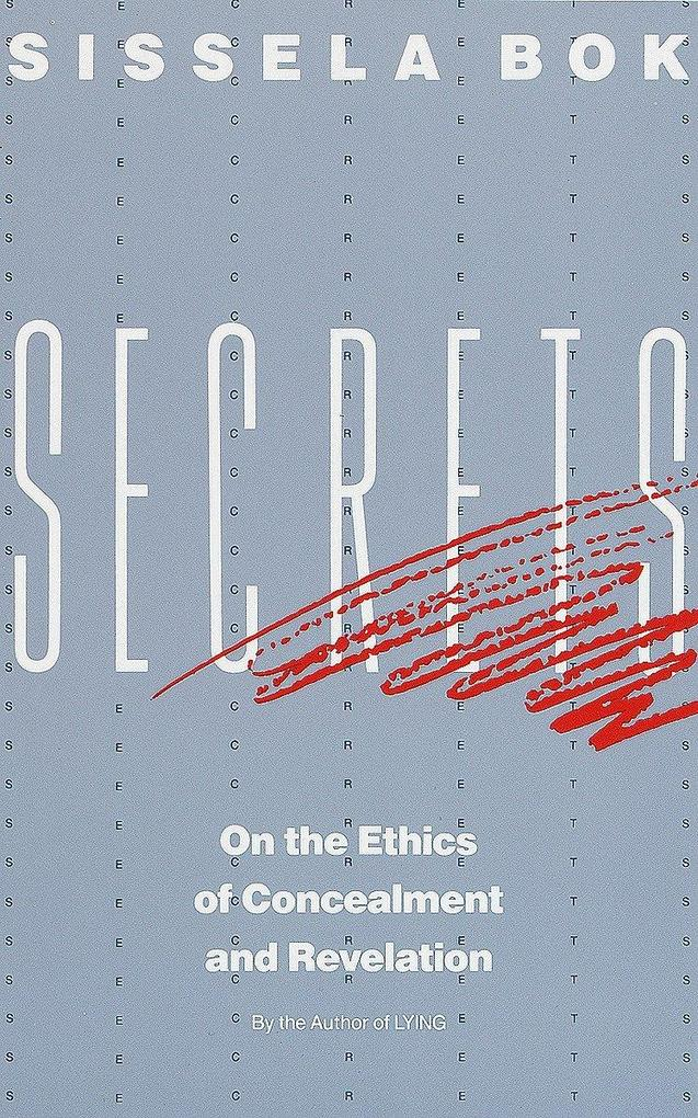 Secrets: On the Ethics of Concealment and Revelation als Taschenbuch