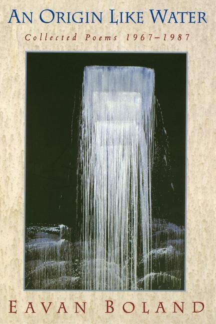 An Origin Like Water: Collected Poems 1957 -1987 als Taschenbuch