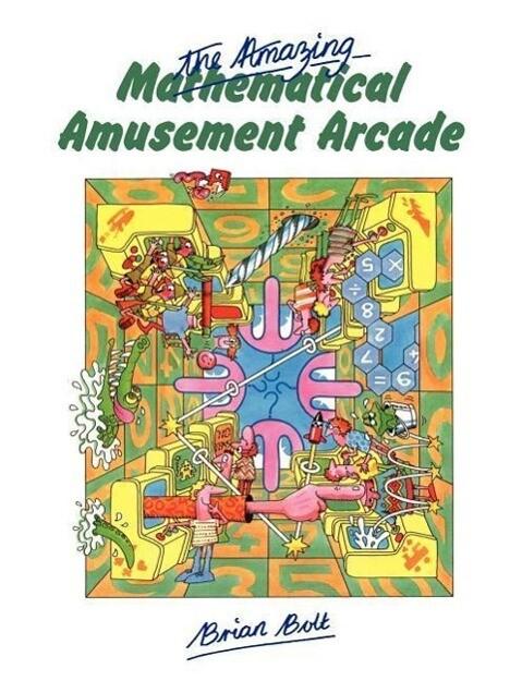 The Amazing Mathematical Amusement Arcade als Buch