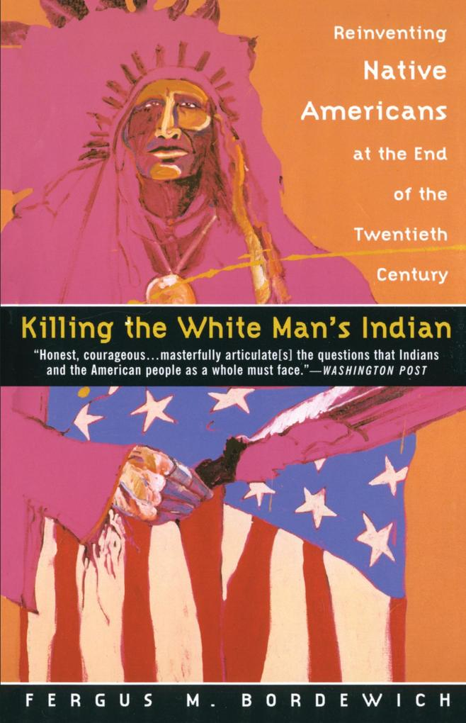 Killing the White Man's Indian: Reinventing Native Americans at the End of the Twentieth Century als Taschenbuch