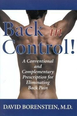 Back in Control: A Conventional and Complementary Prescription for Eliminating Back Pain als Buch