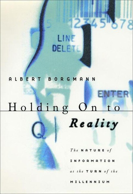 Holding on to Reality: The Nature of Information at the Turn of the Millennium als Buch