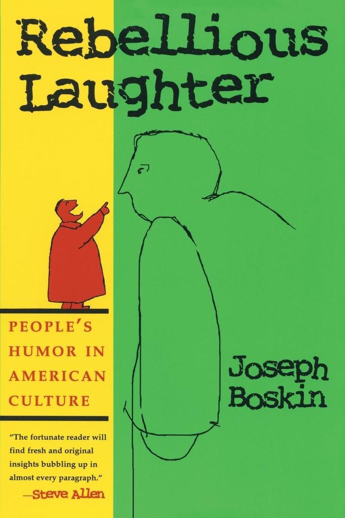 Rebellious Laughter: People's Humor in American Culture als Taschenbuch