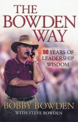 The Bowden Way: 50 Years of Leadership Wisdom als Buch