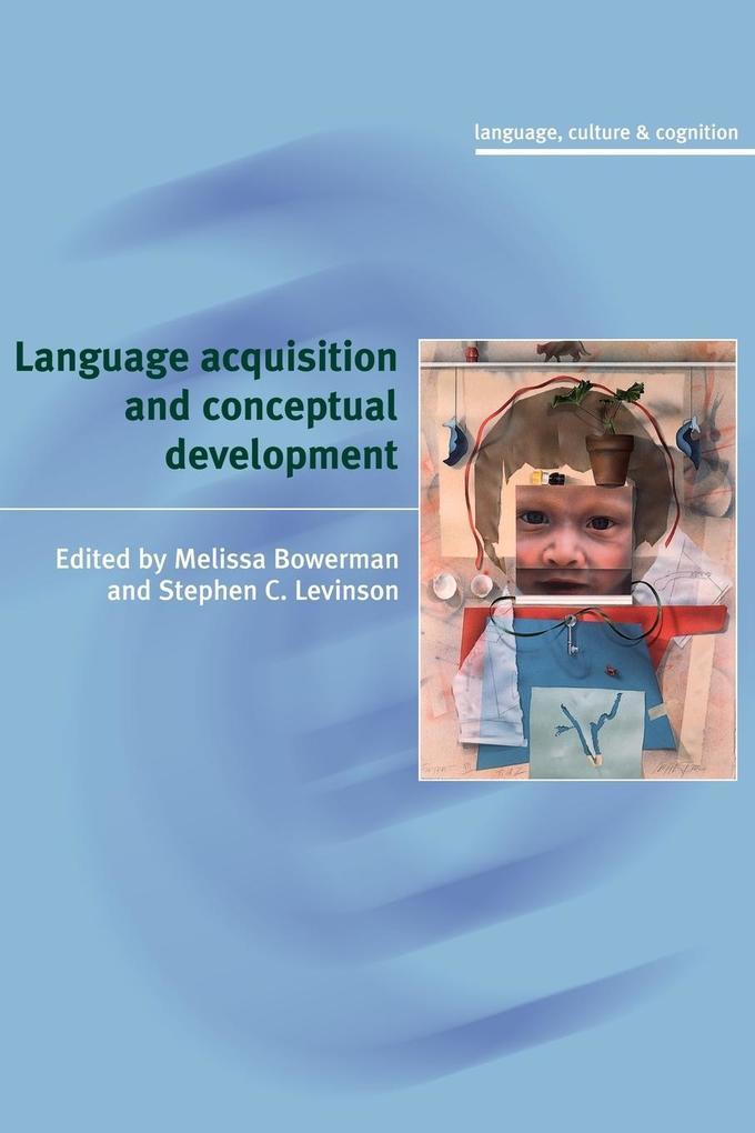 Language Acquisition and Conceptual Development als Buch