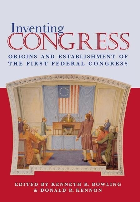 Inventing Congress: Origins and Establishment of First Federal Congress als Buch