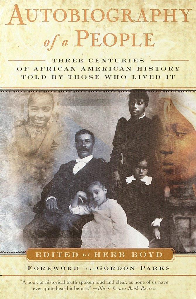 Autobiography of a People: Three Centuries of African American History Told by Those Who Lived It als Taschenbuch