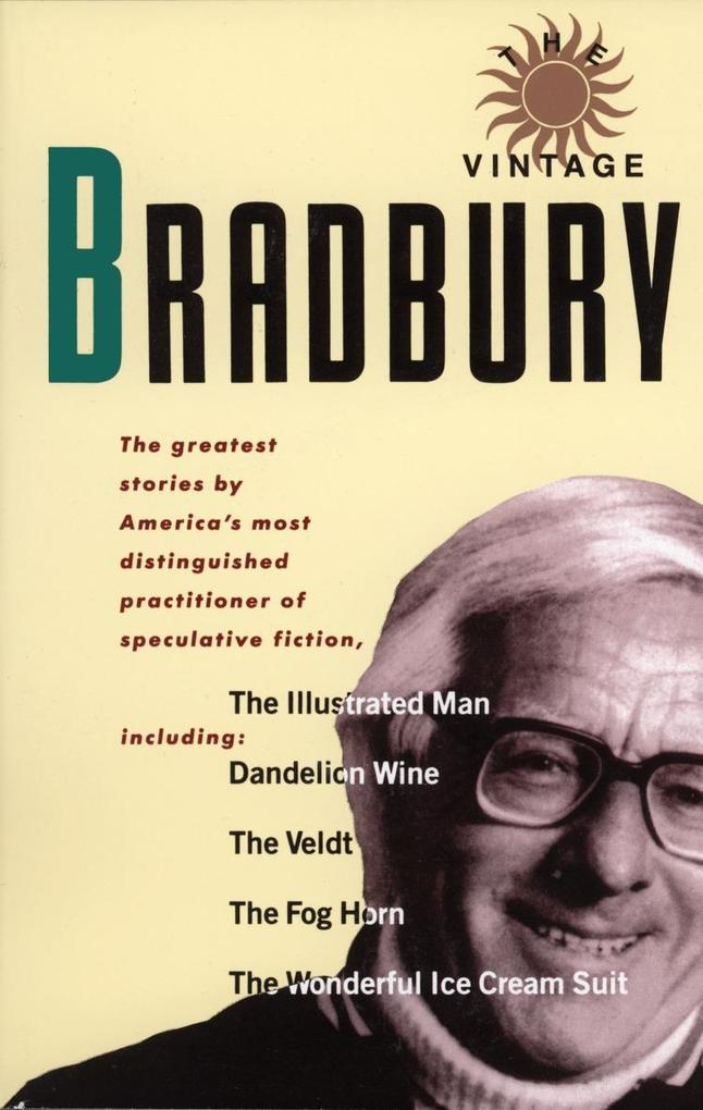 The Vintage Bradbury: The Greatest Stories by America's Most Distinguished Practioner of Speculative Fiction als Taschenbuch