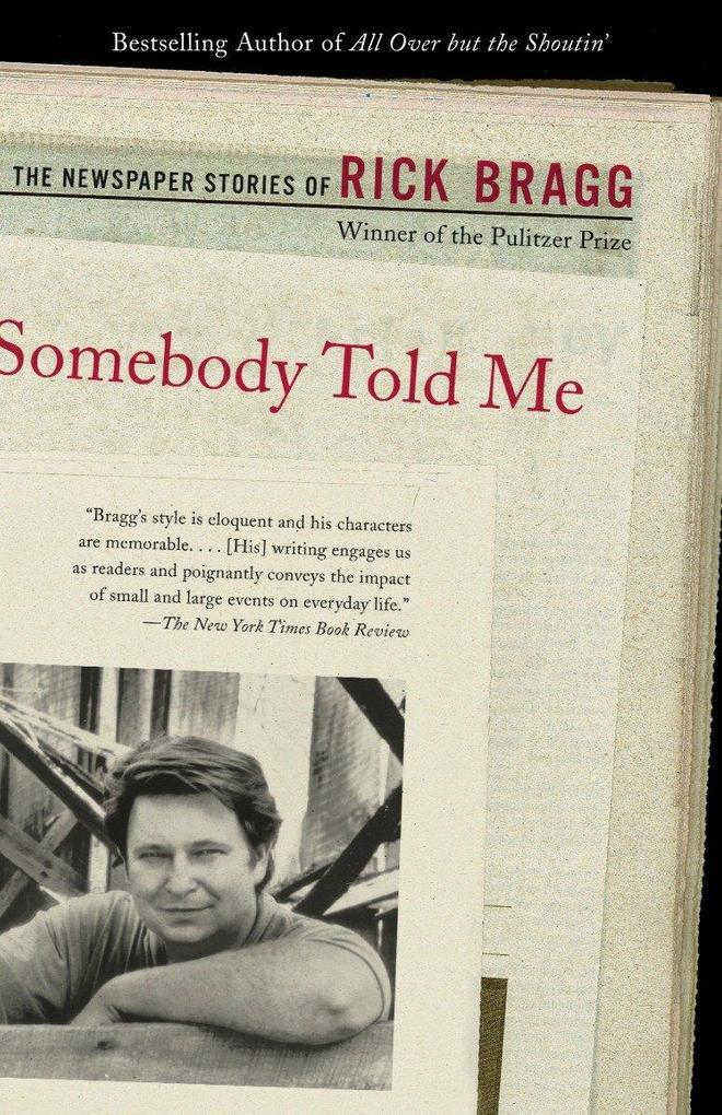 Somebody Told Me: The Newspaper Stories of Rick Bragg als Taschenbuch