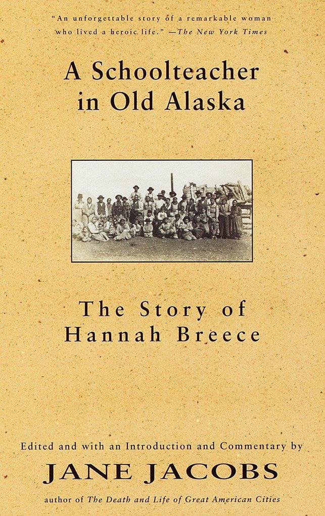 A Schoolteacher in Old Alaska: The Story of Hannah Breece als Taschenbuch