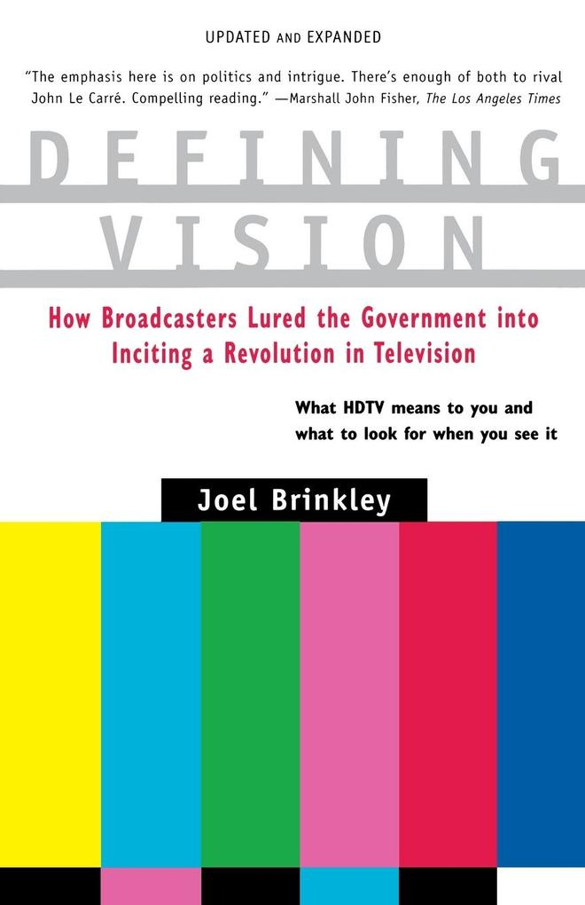 Defining Vision: How Broadcasters Lured the Government Into Inciting a Revolution in Television, Updated and Expanded als Taschenbuch