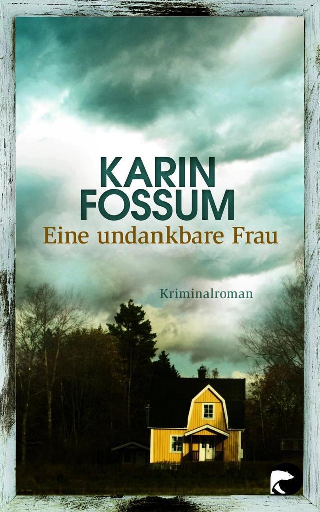Eine undankbare Frau als Taschenbuch von Karin Fossum