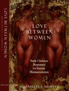 Love Between Women: Early Christian Responses to Female Homoeroticism als Buch
