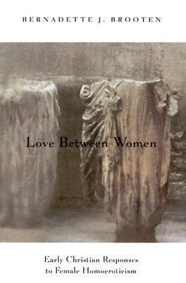Love Between Women: Early Christian Responses to Female Homoeroticism als Taschenbuch