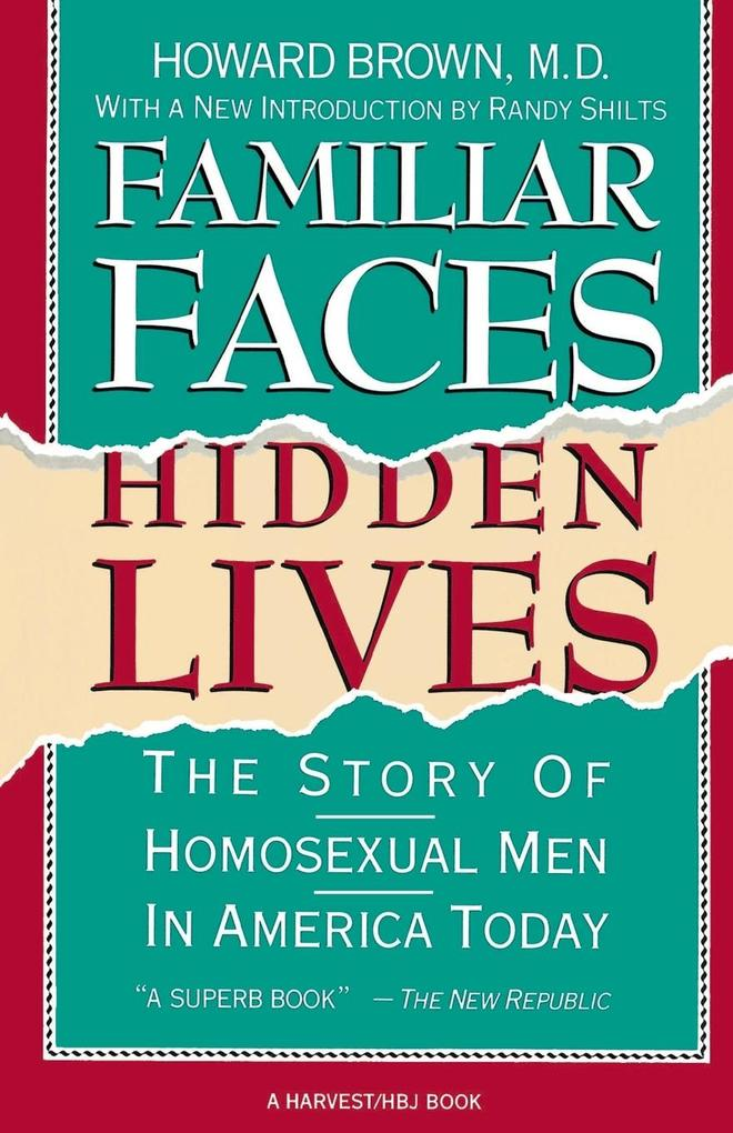 Familiar Faces Hidden Lives: The Story of Homosexual Men in America Today als Taschenbuch